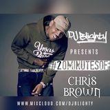 #20MinutesOfChrisBrown // Week.03 // Twitter @DJBlighty