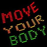 Move your body !!!