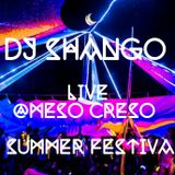 DJ SHANGO @MESO CRESO PEX SUMMER FEST 17' LIVE