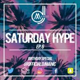 #SATURDAYHYPE EPISODE 6 (R&B, Hip Hop, Urban & Afro)