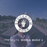 Stockholm Mods presents: World Music 2