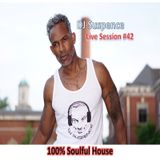DJ Suspence FB Live #42:  100% Soulful House
