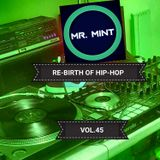 MR.MINT - RE-BIRTH OF HIP-HOP VOL.45