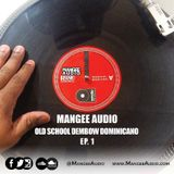 Mangee Audio - Old School Dembow Dominicano Ep.1