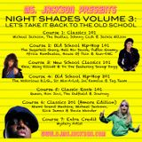 """Ms. Jackson Presents """"Night Shades Volume 3: Let's Take It Back To The Old School"""""""