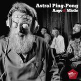 Ango & Miette - Astral Ping-Pong
