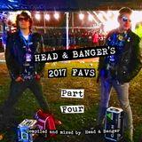 Head & Banger's 2017 Favs ***Part 4***