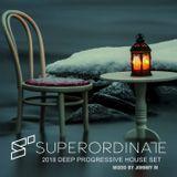 2018 Deep Progressive House Set | Superordinate Music