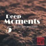 Deep Moments #5 by DJ Dreamrobert