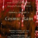 "Internal Affairs radio show - S03E03 (14-10-2013) ""Cosmic Rain"" - Radio Zografou GR"