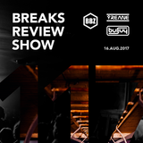 BRS117 - Yreane & Burjuy - Breaks Review Show @ BBZRS (16 aug 2017)