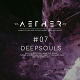 AETHER Guest Mix #07 - DeepSouls [ JHB ] (Ambient / Dub Techno)