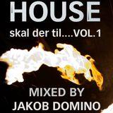 House Skal Der Til - Vol. 1