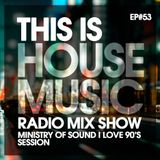 THIS IS HOUSE MUSIC EP#53 MINISTRY OF HOUSE I LOVE 90S #muchoCLASSICS