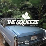 The Squeeze Episode 012 w/ Junk & DJ Cuzzin B (DC)