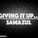 Giving it up...with Samazul Recorded live @ Wish Bar & Lounge 01/24/2017