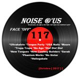 "Noise r'us #117 ""face off"" (Octobre 2017)"