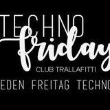 Techno Friday 10.08.18 Trallafitti