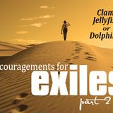 """Encouragements for Exiles - Part TWO"" - John Rice"