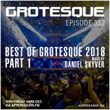 Daniel Skyver - Grotesque 352 - The Best of Grotesque 2018 Part 1