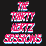 The Thirty Hertz Sessions Ep. 124