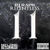 DJ RAPH - RELENTLESS 11 @RaphRelentless