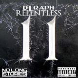 DJ RAPH - RELENTLESS 11 @RaphRelentless