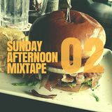 Sunday Afternoon Mixtape #02