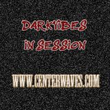 Darkvibes in session at www.centerwaves.com