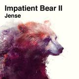 Impatient Bear II