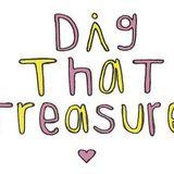 Dig That Treasure - 22nd November 2017