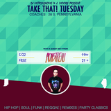 DJ Metrognome and J Moore present: Take That! Tuesday! (Monstreau edition)