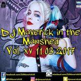 DJ Maverick in the Manshed Vol. xv 11.03.2017