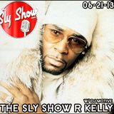 THE SLY SHOW: R.KELLY