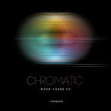 """Chromatic - """"Over There EP"""" Promo Mix"""