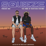 SQUEEZE SHOW 002 (HOSTED BY MOTORIOUS & SIR TRAXX ALOT