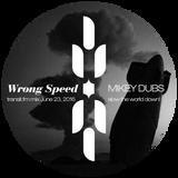 TransitFM Mikey Dubs - Wrong Speed Mix -062316
