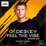 Deekey - Feel The Vibe 049 [Record VIP House] (01.03.2018)