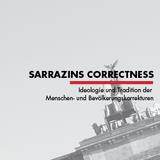 Sarrazins Correctness - Ideologie und Tradition der Menschen- und Bevölkerungskorrekturen
