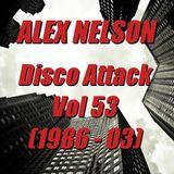 Dj Alex Nelson - Disco Attack Vol 53 (1986 - 03)