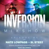 Episode 80 feat Nate Lowpass + SL Steez