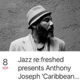 Anthony Joseph-Caribbean Roots- Strut /Heavenly Sweetness Records - WeAreTheHorsemen Mix