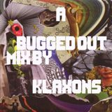 A Bugged Out | Mix by Klaxons