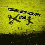 Running With Scissors #53