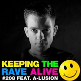 Keeping The Rave Alive Episode 208 featuring A-lusion
