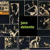 Jazz Detente - European Jazz from the 1960s