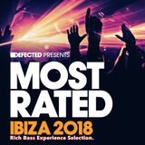 Defected Presents Most Rated Ibiza 2018 - Rich Bass Experience Selection.