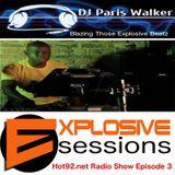 Explosive Sessions - Hot 92 Radio Show - Episode 3 Part 1