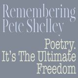 Remembering Pete Shelley + Poetry. It's the Ultimate Freedom - Show #302