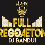 Dj Bandui #newmix #reggeaton